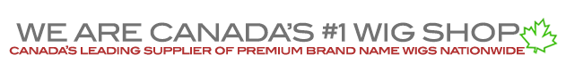 CANADA'S LEADING SUPPLIER OF PREMIUM BRAND NAME WIGS NATIONWIDE